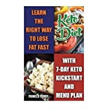 Ketogenic Diet: Learn The Right Way To Lose Fat Fast With 7-Day Keto Kick Start And Menu Plan: (Lose Belly Fat Fast, Ketogenic Diet For Beginners,How ... 20 20 diet dr phil , weight watchers) by Pamela Terry (2015-08-19)