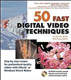 50 Fast Digital Video Techniques, Bonnie Blake and Doug Sahlin, 0764541803