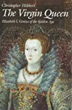 Front cover for the book The Virgin Queen: Elizabeth I, Genius of the Golden Age by Christopher Hibbert