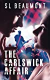 The Carlswick Affair (The Carlswick Mysteries) by  SL Beaumont in stock, buy online here