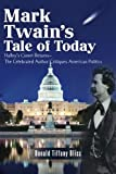 Mark Twain's Tale of Today, Donald Bliss, 147740502X