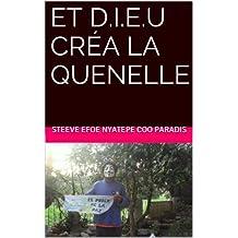 Et D.I.E.U créa la QUENELLE (French Edition)