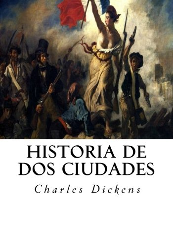 Historia De Dos Ciudades (Spanish Edition) [Charles Dickens] (Tapa Blanda)