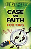 Case for Faith for Kids (Case for… Series for Kids)