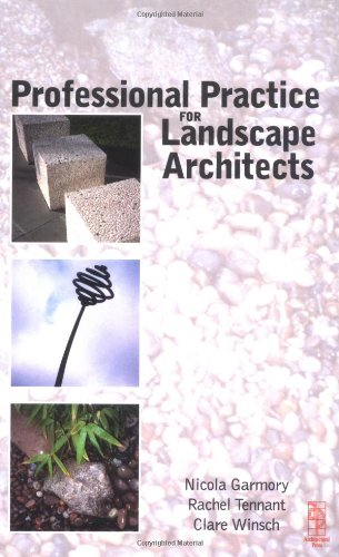 Professional Practice for Landscape Architects by Nicola Garmory, Clare Winsch, Rachel Tennant