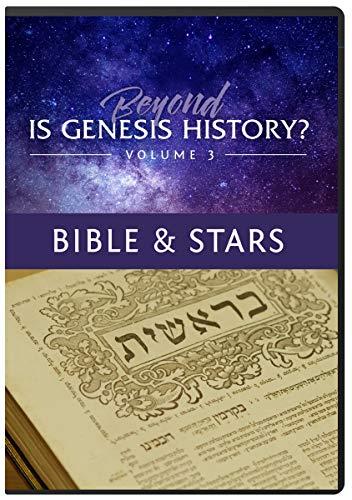 Beyond Is Genesis History? Vol 3 : Bible & Stars