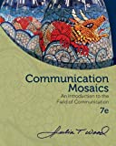 Communication Mosaics: an Introduction to the Field of Communication, Wood, Julia T., 0840028180
