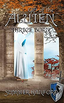 Gift of the Aluien: Thrice Born by [Hanford, Summer]