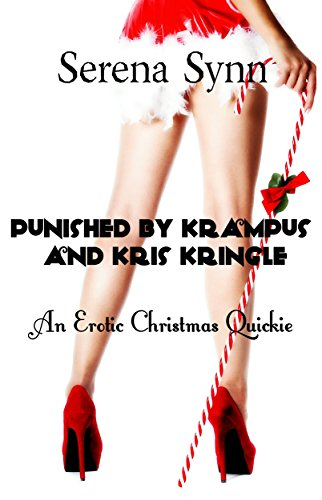 Punished by Krampus and Kris Kringle: An Erotic Christmas Quickie (Krampus Tales Book 2)