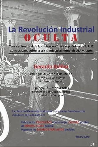 La Revolución Industrial Oculta: Amazon.es: Ibáñez, Gerardo: Libros