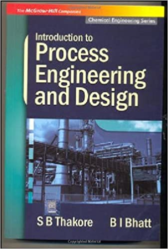 introduction to process engineering and design by thakore bhatt