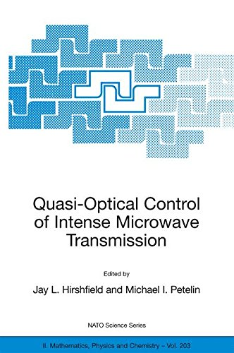 Quasi-Optical Control of Intense Microwave Transmission: Proceedings of the NATO Advanced Research Workshop on Quasi-Optical Control of Intense ... - 20 February 2004 (Nato Science Series ()