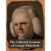 The Collected Sermons of George Whitefield