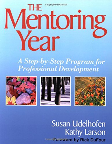 The Mentoring Year: A Step-by-Step Program for Professional Development