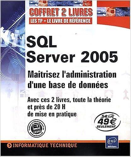 En ligne téléchargement SQL Server 2005 - Maîtrisez l'administration d'une base de données pdf epub