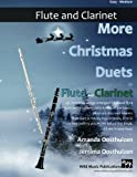 More Christmas Duets for Flute and Clarinet: 26 Christmas songs arranged for two players who know the basics. Most are less well known. Flute part ... are below the break. All are in easy keys..