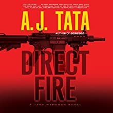 Direct Fire: A Jake Mahegan Thriller Audiobook by A. J. Tata Narrated by Jonathan Davis