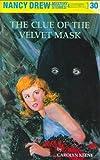 The Clue of the Velvet Mask (Nancy Drew #30)
