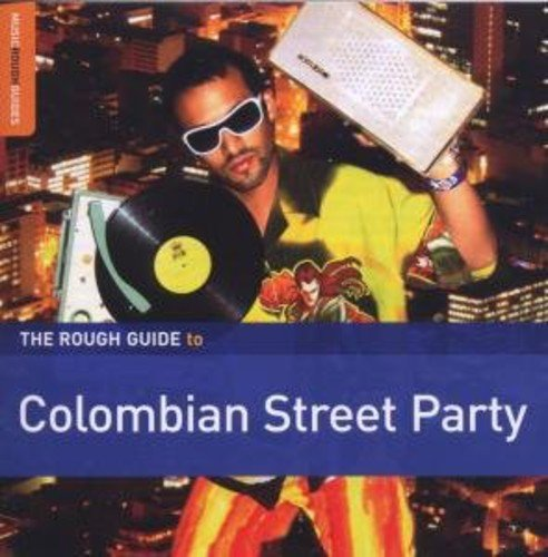 Rough Guide to Columbian Street Parties / -
