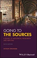 Going To The Sources: A Guide To Historical