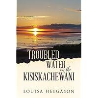 Troubled Water on the Kisiskachewani