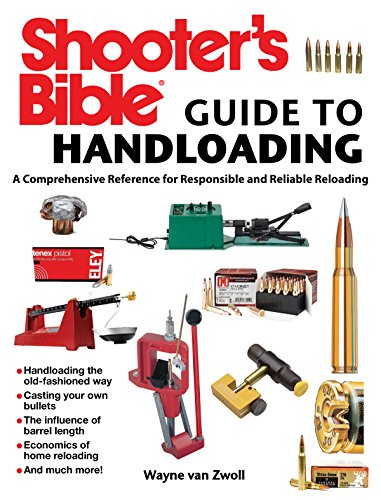 e to Handloading: A Comprehensive Reference for Responsible and Reliable Reloading (Shooters Ammo)
