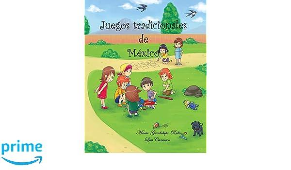 Juegos tradicionales de Mexico (Spanish Edition): Maria Guadalupe Rubio, Luis A Carrasco, Ain Mikail, Lisa DuBois: 9781450538459: Amazon.com: Books