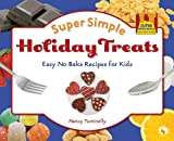 Super Simple Holiday Treats: Easy No-Bake Recipes for Kids (Super Sandcastle: Super Simple Cooking (Library))