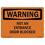 OSHA Warning Sign - Not an Entrance Door Blocked | Choose from: Aluminum, Rigid Plastic or Vinyl Label Decal | Protect Your Business, Construction Site, Warehouse & Shop Area |  Made in The USA