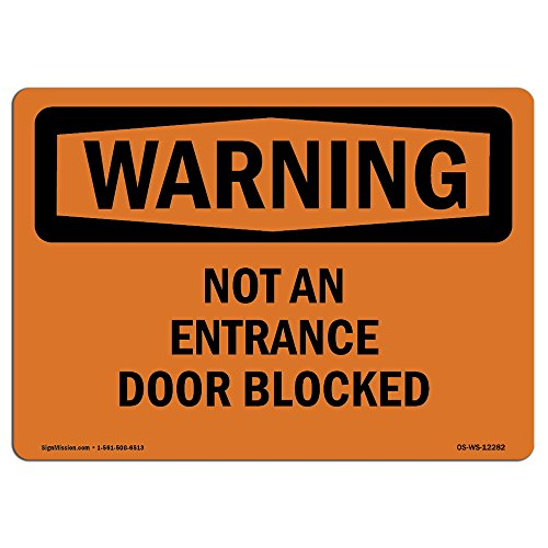 OSHA Warning Sign - Not an Entrance Door Blocked | Choose from: Aluminum, Rigid Plastic Or Vinyl Label Decal | Protect Your Business, Construction Site, Warehouse & Shop Area |  Made in The USA by SignMission