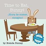Time to Eat, Bunny! / ¡Hora de comer, conejito! (Xist Kids Bilingual Spanish English)