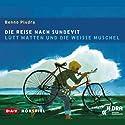 Die Reise nach Sundevit / Lütt Matten und die weiße Muschel Hörspiel von Benno Pludra Gesprochen von: Werner Röwekamp, Manfred Wagner