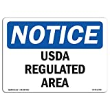 OSHA Notice Sign - USDA Regulated Area | Choose from: Aluminum, Rigid Plastic Or Vinyl Label Decal | Protect Your Business, Construction Site, Warehouse & Shop Area |  Made in The USA