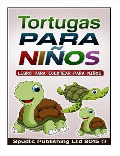 Tortugas Para Niños Libro Para Colorear Para Niños Spanish Edition