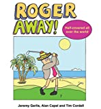Roger Away!, Jeremy Gerlis and Alan Capel, 000723256X