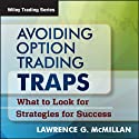 Avoiding Option Trading Traps: What to Look for and Strategies for Success  Speech by Lawrence G. McMillan Narrated by Ed Downs