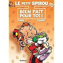 Spirou (Le Petit) 14  Bien fait pour toi
