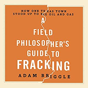 A Field Philosopher's Guide to Fracking Audiobook