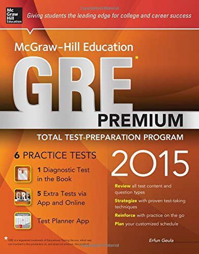McGraw-Hill Education GRE Premium, 2015 Edition: Strategies + 6 Practice Tests + 2 Apps