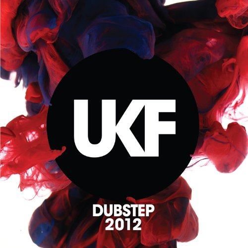 UKF Dubstep 2012 [Explicit]