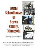 Rural Schoolhouses of Brown County, Minnesota