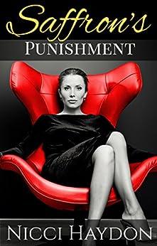 Saffron's Punishment (Saffron's Erotic Encounters Book 2) by [Haydon, Nicci]