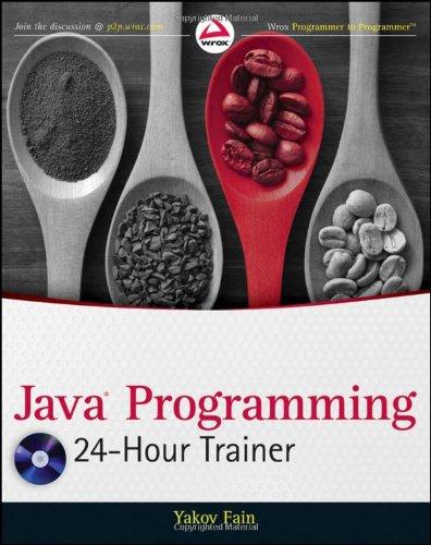 Java Programming 24-Hour Trainer by Yakov Fain, Publisher : Wrox