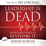 Leadership Is Dead: How Influence Is Reviving It | Jeremie Kubicek