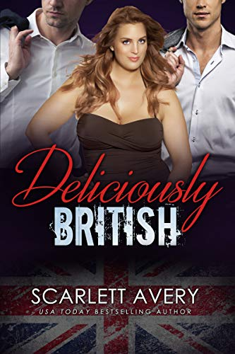 (Deliciously British-Complete Story (British Romance Trilogy Book 1))