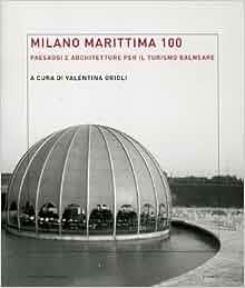 Milano Marittima 100. Paesaggi e architetture per il