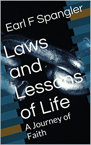 Laws and Lessons of Life: A Journey of Faith (Poetry of Discovery and Thought Book 1)