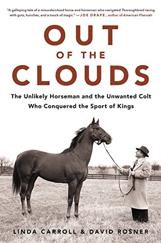 Out of the Clouds: The Unlikely Horseman and the Unwanted Colt Who Conquered the Sport of Kings (Out Track)