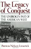 The Legacy of Conquest, Patricia Nelson Limerick and Patricia Limerick, 0393304973
