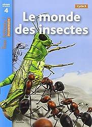 Le monde des insectes : Niveau de lecture 4 Cycle 3